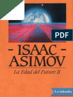 La Edad del Futuro II - Isaac Asimov.pdf