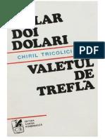 Chiril Tricolici - Un dolar, doi dolari. Valetul de trefla #0.9~5.doc