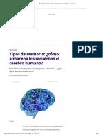 Tipos de Memoria_ ¿Cómo Almacena Los Recuerdos El Cerebro