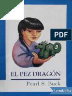 El pez dragon - Pearl S Buck.pdf