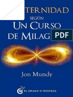 La Eternidad Segun Un Curso de - Jon Mundy