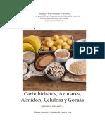 Carbohidratos, Azucares, Almidon, Celulosa y Gomas