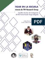 INVESTIGAR EN LA ESCUELA La experiencia de TRV Research Group