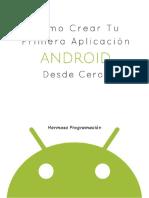 como crear mi primera aplicacion android desde cero ANDROID STUDIO - JAVA.pdf