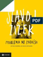 Problema No Paraiso_ Do Fim Da - Slavoj Zizek