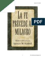 La Fe Precede Al Milagro - Spencer w. Kimbal