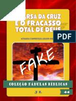 Coleção Fábulas Bíblicas - Vol 44 - A Farsa da Cruz e o Fracasso Total de Deus.pdf