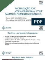 Cauê Gomes Ferreira -Caracterização por espectroscopia vibracional FTIR e Raman de pigmentos orgânicos SIICUSP 2018.pdf