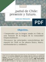 El Español de Chile Presente y Futuro