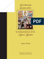 Olveda, Jaime. - Los Discursos Opuestos Sobre La Independencia de La Nueva España [2006]