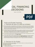 Tactical Financing Decisions