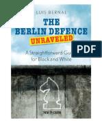 Berlin Defence Unraveled by Luis Bernal