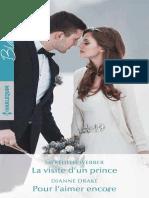 La Visite d'Un Prince - Pour l'Aimer Encore - Meredith Webber & Dianne Drake