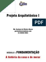 Projeto Arquitetônico I - A história da casa