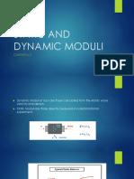 Static and Dynamic Moduli II [Autosaved]