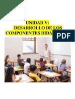 UNIDAD V. DESARROLLO DE LOS COMPONENTES DIDÁCTICOS.docx