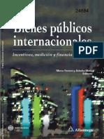 4. Marco, Ferroni y Ashoka, Mody. 2004. Bienes Públicos Internacionales, Incentivos, Medición Y Financiamiento. (1).pdf