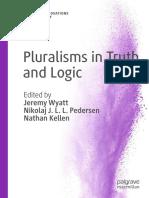 Pluralisms in Truth and Logic, Jeremy Wyatt, Nikolaj J. L. L. Pedersen, Nathan Kellen (Ed.).pdf