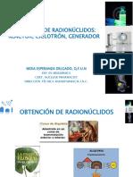 Obtención de Radionúclidos Ciclotrón, Reactor, Generador