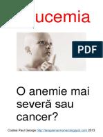 LEUCEMIA - o Anemie Mai Severa Sau Cancer