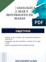 ACCIÓN GEOLÓGICA DEL MAR Y MOVIMIENTO DE MASAS