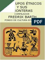 Barth-Fredrik-Los-Grupos-Etnicos-y-sus-Fronteras.pdf