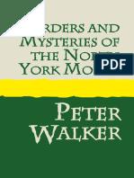 Peter Walker - Murders & Mysteries of the North York Moors
