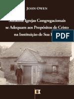 SomenteasIgrejasCongregacionaisseAdequamaosPropCEsitosdeCristonaInstituiC_CeodeSuaIgrejaJohnOwen(1).pdf