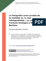 Carrera Aizpitarte, Luciana (2008). La Fotografia Como Prueba de La Realidad vs. Lo Real Infotografiable La Critica de Francois Soulages (..)