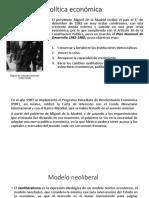 Política Económica 1982-1988 y Neoliberalismo