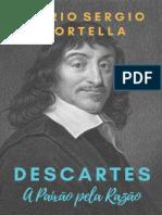 Descartes_ A Paixao pela Razao - Mario Sergio Cortella.pdf