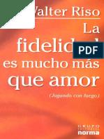 RisoWalterLaFidelidadEsMuchoMasQueAmorJugandoConFuego.pdf