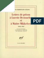 Louis-Ferdinand Céline - Lettres de prison à Lucette Destouches et à Maître Mikkelsen (1947)