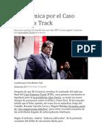 La Polémica Por El Caso Business Track