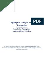 Sequências Tipológicas Argumentativa e Injuntiva.