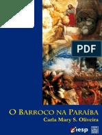 Carla Mary Oliveira - O Barroco na Paraíba- Arte, Religião e Conquista.pdf