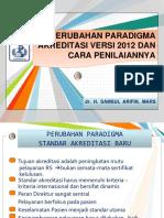 Perubahan Paradigma Akreditasi Versi 2012 Dan Cara Penilaiannya Persi Srby Feb 2013