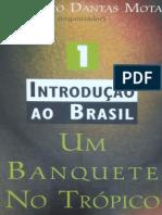 MOTA Introdução ao Brasil   um banquete no trópico Vol 1.pdf