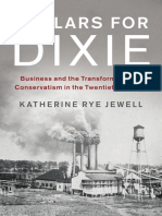 (Cambridge Studies on the American South) Katherine Rye Jewell-Dollars for Dixie_ Business and the Transformation of Conservatism in the Twentieth Century-Cambridge University Press (2017).pdf