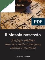Il Messia Nascosto. Profezie bibliche alla luce della tradizione ebraica e cristiana