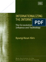[New horizons in the economics of innovation.] Kim, Byung-Keun - Internationalizing the Internet _ the co-evolution of influence and technology (2005, Edward Elgar Pub.).pdf