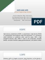 High Density Polyethylene and Low Density Polyethylene