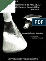 24 Manual de producción de micelio de hongos comestibles para cultivo Armando Lopez Ramirez.pdf