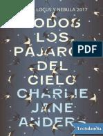 Todos los pajaros del cielo - Charlie Jane Anders.pdf