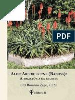 CANCER - Frei Romano Zago – Aloe Arborescens (Babosa)