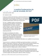 ConJur - Carf Anula Decisão Que Não Analisou Fundamentos de Impugnação