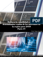 Víctor Vargas Irausquín - Definen La Volatilidad Como El Denominador Común de Los Mercados en La Región Para 2019, Parte IV