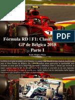 Erick Malpica Flores - Fórmula RD, F1 Clasificación Del GP de Bélgica 2018, Parte I