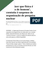 Após Dizer Que Física é Assunto de Homem Cientista é Suspenso de Organização de Pesquisa Nuclear