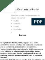 Frutos, Cereales, Cortes y Ensalada